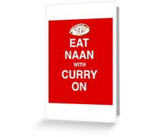Eat Naan with Curry On - Slogan Tee Greeting Card