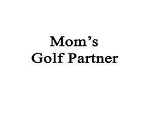 Mom's Golf Partner  by supernova23