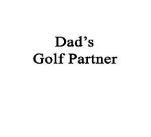 Dad's Golf Partner  by supernova23