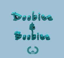 Doobies & Boobies. Unisex T-Shirt
