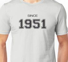 Since 1951 Unisex T-Shirt