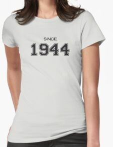 Since 1944 Womens Fitted T-Shirt