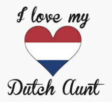 I Love My Dutch Aunt Kids Tee