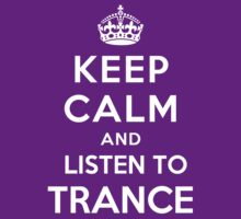 Keep Calm and listen to Trance by Yiannis  Telemachou