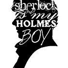 Sherlock is my Holmes Boy by design89