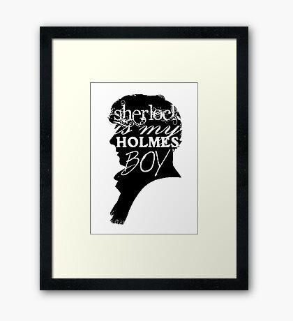 Sherlock is my Holmes Boy Framed Print