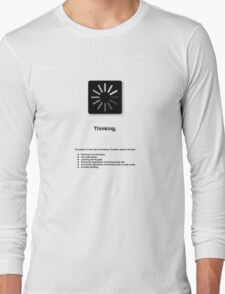 Thinking (with text) Long Sleeve T-Shirt