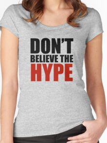 Don't Believe the Hype Women's Fitted Scoop T-Shirt
