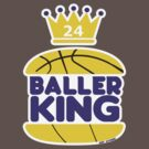 Baller King by Antatomic