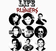 Life Ruiners - Male Edition Unisex T-Shirt