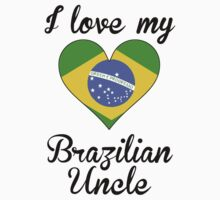 I Love My Brazilian Uncle Kids Tee