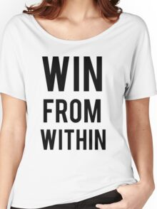 WIN FROM WITHIN Women's Relaxed Fit T-Shirt