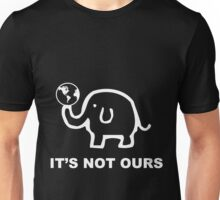 Not just ours (white) Unisex T-Shirt