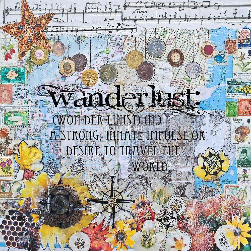 Wanderlust by jenndalyn