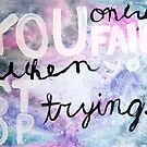 You Only Fail When You Stop Trying by KendraJKantor