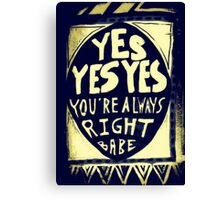 yes yes yes Canvas Print