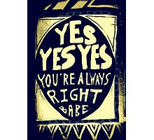 yes yes yes Photographic Print