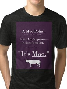 A Moo Point. Tri-blend T-Shirt