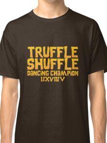 Truffle Shuffle Dance Champion Classic T-Shirt
