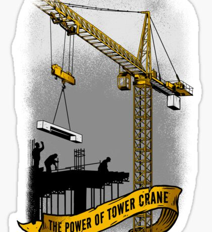 The Power Of Tower Crane Sticker