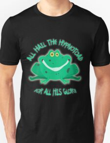 Hail The Hypnosis Frog For All His Glory Unisex T-Shirt
