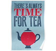 There's always time for tea Poster