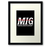 You know our Name MIG Framed Print