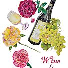 Wine & roses by didielicious