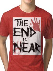 The End Is Near Tri-blend T-Shirt