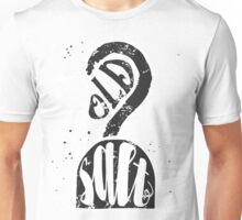 Old salt typographic poster with pirate hook silhouette Unisex T-Shirt