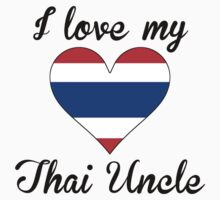I Love My Thai Uncle One Piece - Short Sleeve