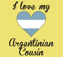 I Love My Argentinian Cousin Kids Tee
