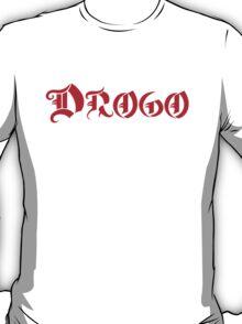Dothraki On (Dio /  Khal Drogo Shirt) T-Shirt