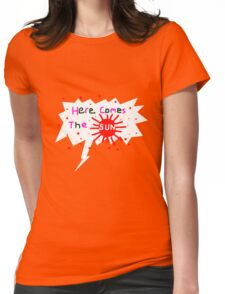 HERE COMES THE SUN 2012   TEE SHIRT/BABY GROW Womens Fitted T-Shirt