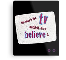 TV Belief Metal Print