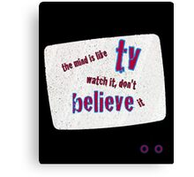 TV Belief Canvas Print
