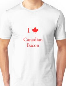 I Love Canadian Bacon Unisex T-Shirt