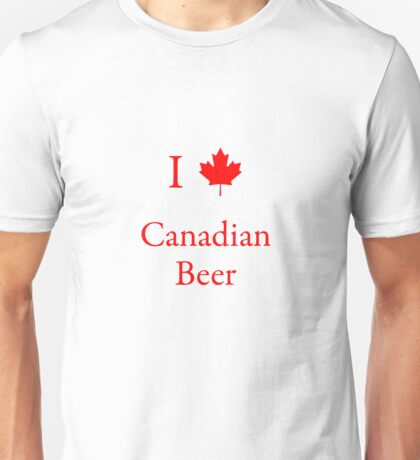 I Love Canadian Beer Unisex T-Shirt