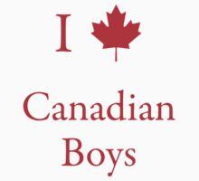I Love Canadian Boys by Scott Ruhs
