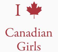 I Love Canadian Girls by Scott Ruhs