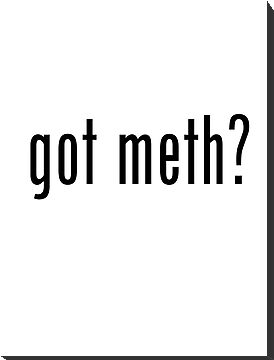 Got meth? by bassdmk