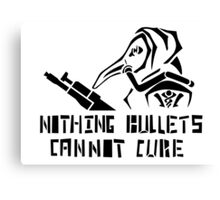 Nothing bullets cannot cure Canvas Print