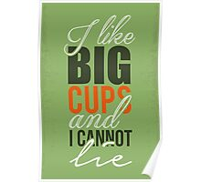 I like big cups and I cannot lie Poster