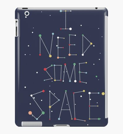 I Need Some Space iPad Case/Skin