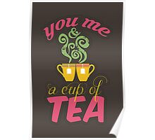You, me & a cup of tea! Poster