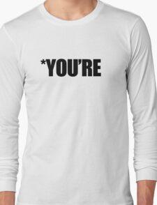 *YOU'RE Long Sleeve T-Shirt