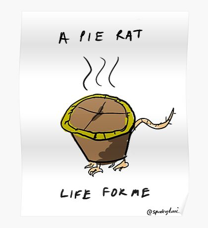 A PIE RAT LIFE FOR ME Poster