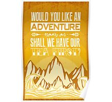 Would you like an adventure now or shall we have our tea first? Poster