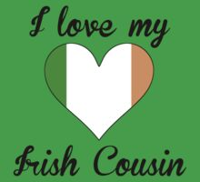 I Love My Irish Cousin One Piece - Short Sleeve