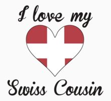 I Love My Swiss Cousin Baby Tee